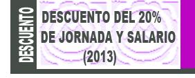 Descuento del 20% de jornada y salario (2013)